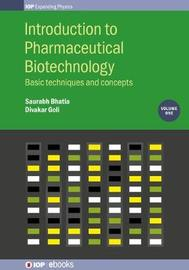 Introduction to Pharmaceutical Biotechnology, Volume 1 by Saurabh Bhatia
