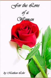 For The Love Of A Woman by Matthew, Lohr image