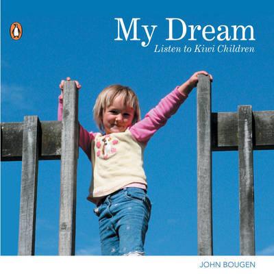 My Dream: Listen to Kiwi Children by John Bougen image