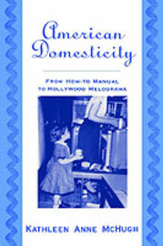 American Domesticity by Kathleen Anne McHugh