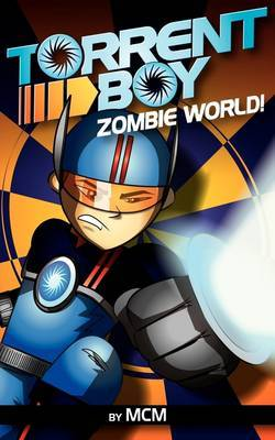 Torrentboy: Zombie World! by MCM image