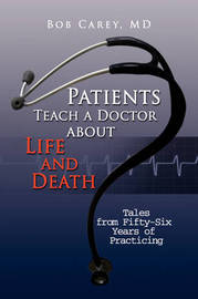 Patients Teach a Doctor about Life and Death by Bob MD Carey image