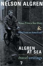 Algren at Sea: Notes from a Seas Diary and Algren at Sea: The Travel Writing by Nelson Algren