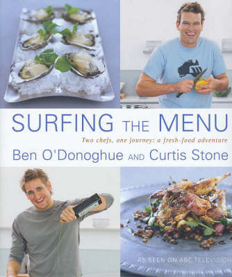 Surfing the Menu: Two Chefs, One Journey: a Fresh Food Adventure by Ben O'Donoghue