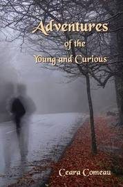 Adventures of the Young and Curious by Ceara Comeau image