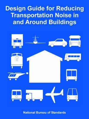 Design Guide for Reducing Transportation Noise in and Around Buildings by National Bureau of Standards