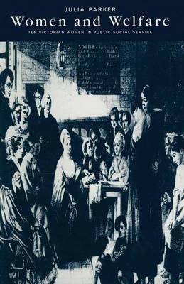 Women and Welfare by Julia Parker