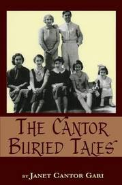 The Cantor Buried Tales by Janet Cantor Gari
