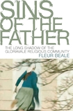 Sins of the Father: The Long Shadow of a Religious Cult: A NZ Story by Fleur Beale