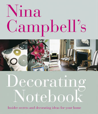 Nina Campbell's Decorating Notebook by Nina Campbell
