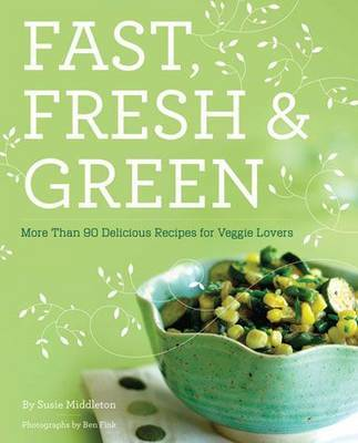 Fast Fresh and Green by Susie Middleton image