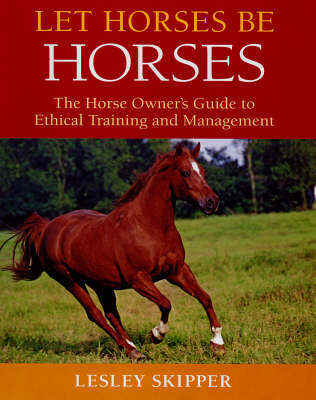Let Horses be Horses by Lesley Skipper image