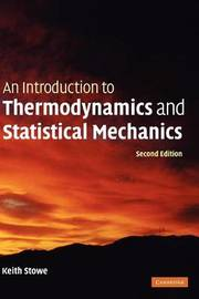 An Introduction to Thermodynamics and Statistical Mechanics by Keith Stowe