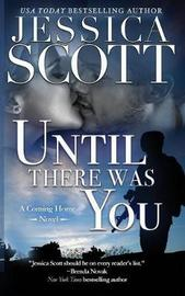 Until There Was You by Jessica Scott image