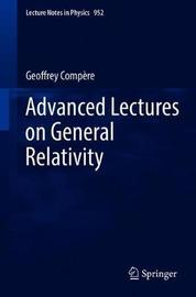 Advanced Lectures on General Relativity by Geoffrey Compere