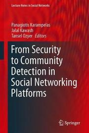 From Security to Community Detection in Social Networking Platforms
