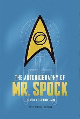 The Autobiography of Mr. Spock by David A Goodman