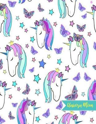 Unicorn Mom by Leslie Rodgers