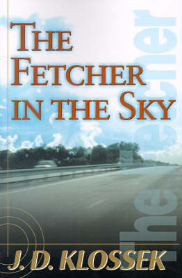 The Fetcher in the Sky by J. D. Klossek image