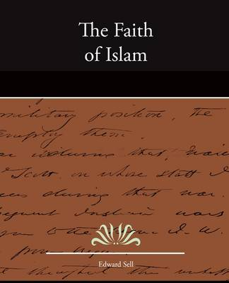 The Faith of Islam by Edward Sell image