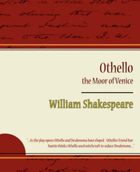Othello - The Moor of Venice by William Shakespeare