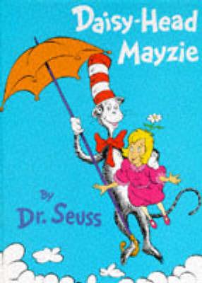 Daisy-head Mayzie by Dr Seuss
