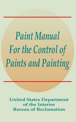 Paint Manual for the Control of Paints and Painting by Books for Business