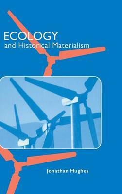 Ecology and Historical Materialism by Jonathan Hughes
