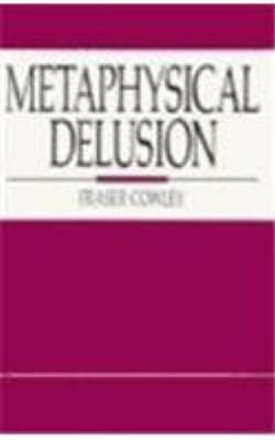 Metaphysical Delusion by Fraser Cowley