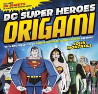 DC Super Heroes Origami by John Montroll
