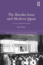 The Buraku Issue and Modern Japan by Ian Neary