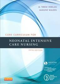 Core Curriculum for Neonatal Intensive Care Nursing by AWHONN - Association of Women's Health, Obstetric, and Neonatal Nurses