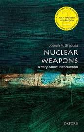 Nuclear Weapons: A Very Short Introduction by Joseph M Siracusa