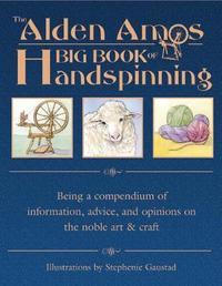 Alden Amos Big Book of Handspinning by Alden Amos
