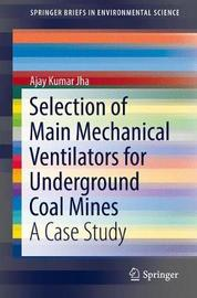 Selection of Main Mechanical Ventilators for Underground Coal Mines by Ajay Kumar Jha