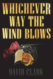 Whichever Way the Wind Blows by David Clark image