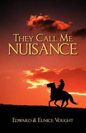 They Call Me Nuisance by Edward Vought