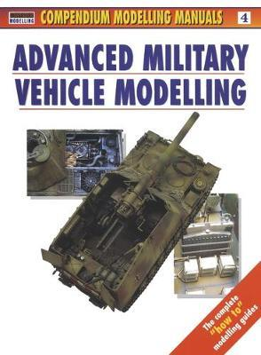 Advanced Military Vehicle Modelling by Jerry Scutts