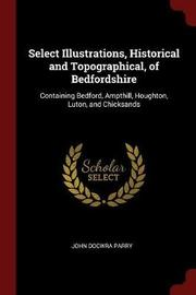 Select Illustrations, Historical and Topographical, of Bedfordshire by John Docwra Parry image
