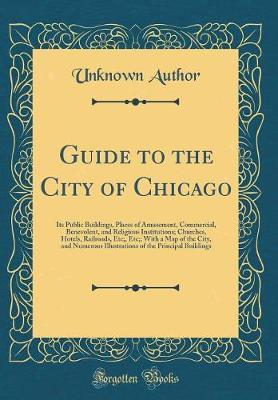 Guide to the City of Chicago by Unknown Author image