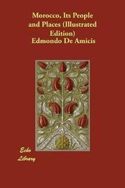 Morocco, Its People and Places (Illustrated Edition) by Edmondo De Amicis
