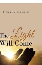 The Light Will Come by Brenda Dalton Clemens image