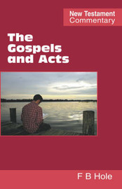 The Gospels and Acts by Frank B. Hole image