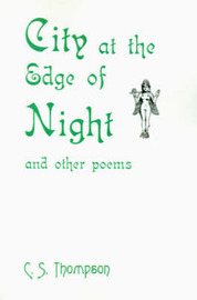 City at the Edge of Night: And Other Poems by Christopher S. Thompson image