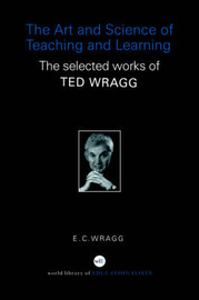 The Art and Science of Teaching and Learning by E.C. Wragg image