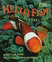 Hello, Fish: Visiting the Coral Reef by Sylvia A Earle image