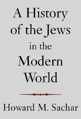 History of the Jews in the Modern World by Howard M. Sachar image