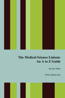 The Medical Science Liaison by Erin Albert