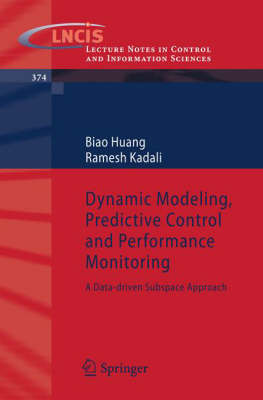 Dynamic Modeling, Predictive Control and Performance Monitoring by Biao Huang