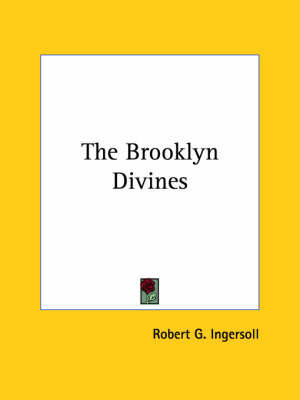 The Brooklyn Divines by Colonel Robert Green Ingersoll